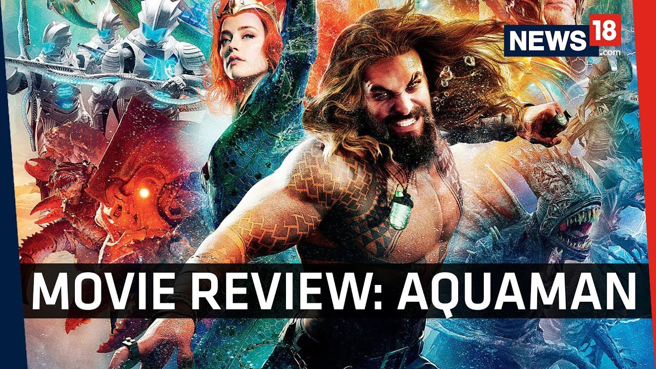 Movie Review | Aquaman | One Hell Of A Ride
