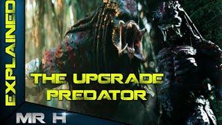 The Predator 2018 Upgrade Predator Explained