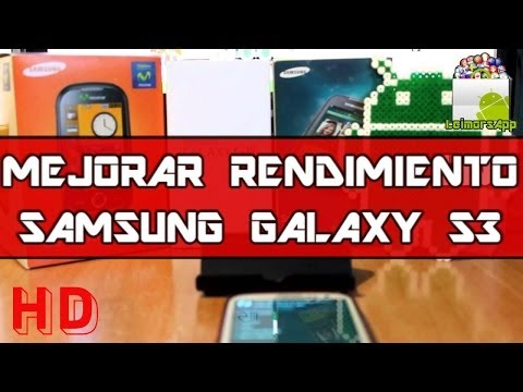 COMO MEJORAR EL RENDIMIENTO DEL SAMSUNG GALAXY S3 PARA ANDROID