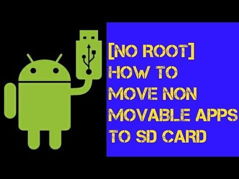 How to move non movable apps on sd card - in android- 2017 & free up your phone storage [no root]