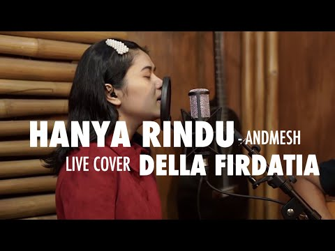 Download Hanya Rindu - andmesh Live cover Della Firdatia Mp4 baru