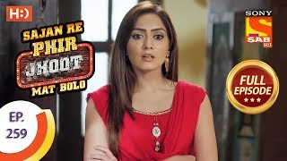 Sajan Re Phir Jhoot Mat Bolo - Ep 259 - Full Episode - 24th May, 2018