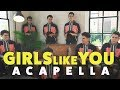 MAROON 5   GIRLS LIKE YOU   [ACAPELLA COVER]