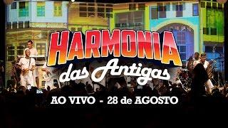 Harmonia do Samba - Harmonia das Antigas (Ao Vivo) 28/08