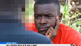 Alleged Police Killing - News Desk on Joy News (23-4-18)