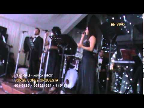 ORQUESTAS PARA BODAS EN LIMA T 4019759 BAD GIRLS   MUSICA DISCO