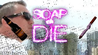 SOAP OR DIE (Special Sneak Peek)