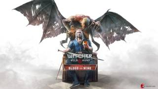 The Witcher 3: Blood and Wine Soundtrack - Main Theme