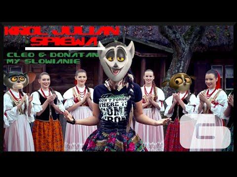Król Julian śpiewa [#6] ft. Cleo&Donatan - My Słowianie - HD