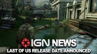 IGN News - Last of Us Gets a Release Date