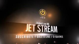 Intro de los Videos / Jet-Stream