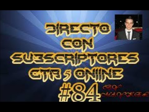 ¡¡¡Directo 84 **DaleGot** GTA 5 Online con Subs!!! Full HD 1080p Live 2.0 Streaming =D