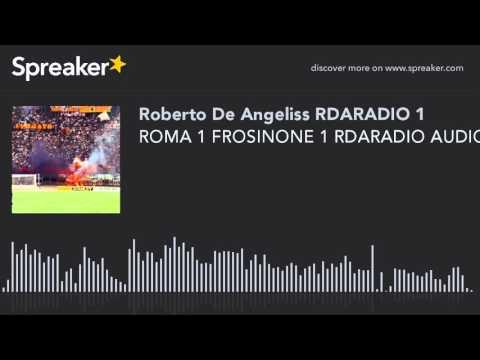 ROMA 1 FROSINONE 1 RDARADIO AUDIO SPORT NEWS G TIMPANO (creato con Spreaker)