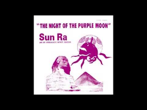 #1 - Sun Ra - The Night of The Purple Moon (1970) FULL ALBUM