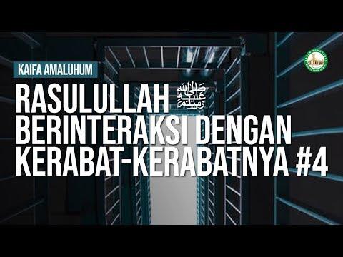 Rasulullah ﷺ Berinteraksi dengan Kerabat-Kerabatnya #4 - Ustadz Khairullah Anwar Luthfi, Lc