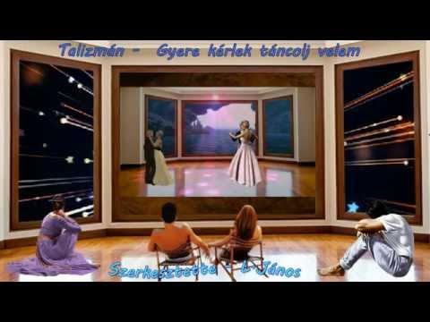 Talizmán - Gyere Kérlek Táncolj Velem