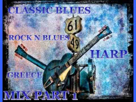 Classic Blues & Rock N' Blues & Harp Mix Part 1 - Dimitris Lesini Blues Music Videos