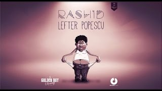 Rashid - Lefter Popescu (Official Music Video)
