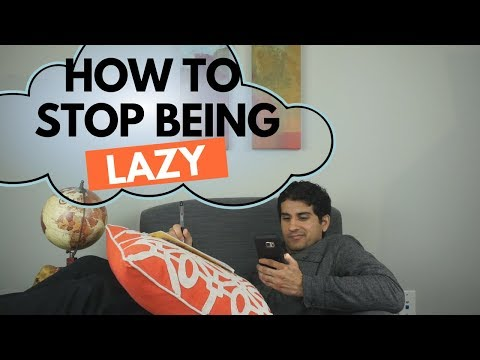 how to not be lazy