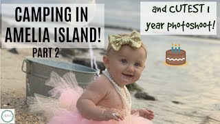 CAMPING IN AMELIA ISLAND PART 2| ONE YEAR OLD PHOTOS!| MENTAL HEALTH MOM