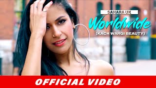 Worldwide (Official Video) Sahara UK | New Punjabi Songs 2019 | Beyond Records | Kach Wargi Beauty