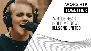 Hillsong United Whole Heart Hold Me Now New Song Cafe