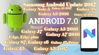 Android 7.0 NOUGAT Samsung Galaxy  | Release Date | Final List (CONFIRMED)