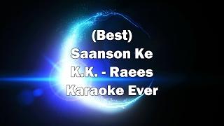 Saanson Ke Raees KK Full Song Karaoke with Lyrics + MP3 Download | Instrumental | New Raees Songs