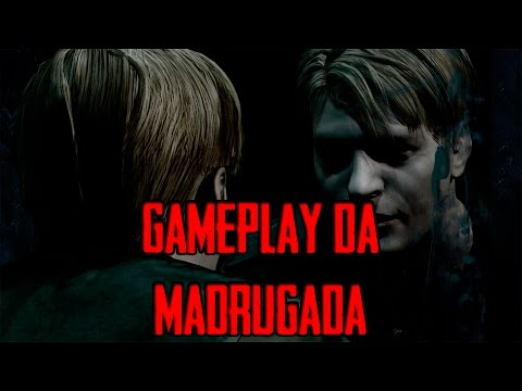 Gameplay da Madrugada - SILENT HILL 2 #3