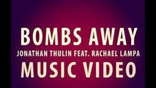 Watch Jonathan Thulin Bombs Away video