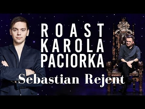 Roast Karola Paciorka - Sebastian Rejent