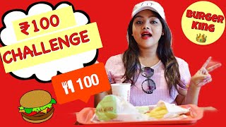 🍔 Rs. 100 Food Challenge at Burger King | India | Neetu K