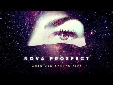 Nova Prospect - Amíg van benned élet km. Halák Árpi (Stubborn)