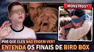 BIRD BOX  - Entenda O FINAL do Filme QUE NINGUÉM ENTENDEU NADA