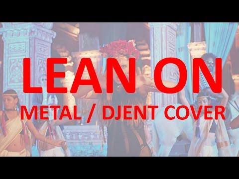 Major Lazer - Lean On Metal Remix