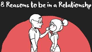 8 Reasons to be in a Relationship