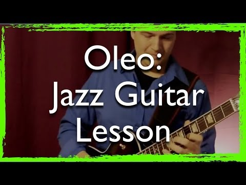 How To Play Oleo - Jazz Guitar Lesson At Different Tempos With Metronome
