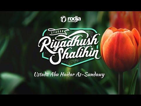 Syarah Riyadhus Shalihin | Keutamaan Membaca Al-Qur'an | Ustadz Abu Haidar As-Sundawy