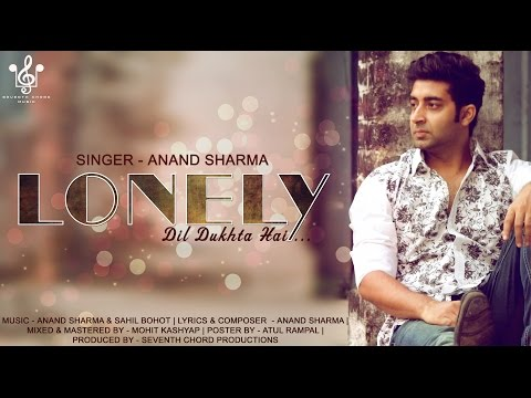 Lonely- Dil Dukhta Hai By Anand Sharma | Lyrical Video| Latest Hindi Blockbuster 2014