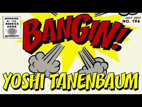 Yoshi Tanenbaum - Bangin!