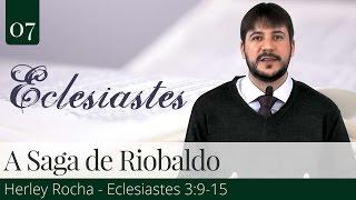 07. A Saga de Riobaldo - Herley Rocha