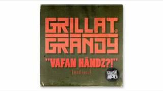 Grillat & Grändy - Vafan Händz?! (med Ison)