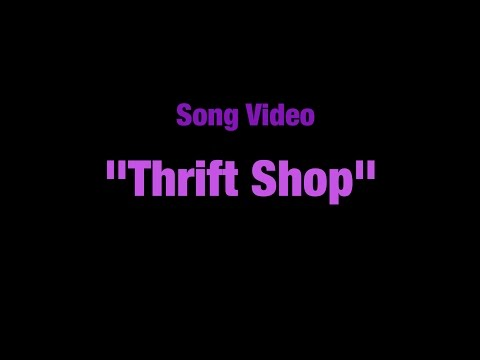 Song Video: thrift Shop video