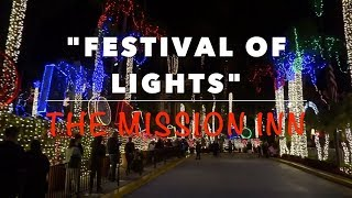 """Festival Of Lights""   The Mission Inn  (Dec 2018)"