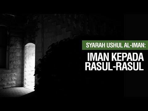 Iman Kepada Rasul - Rasul  - Ustadz Khairullah Anwar Luthfi