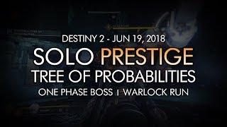 "Solo ""Tree of Probabilities"" Prestige Nightfall (Boss One Phase / Warlock) - June 19, 2018 Reset"