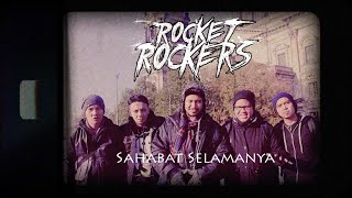 Rocket Rockers - Sahabat Selamanya (Official Music Video)