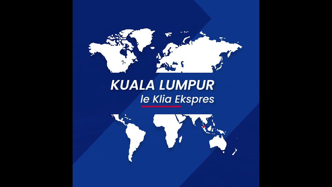 CDG Express - Embarquement immédiat pour Kuala Lumpur