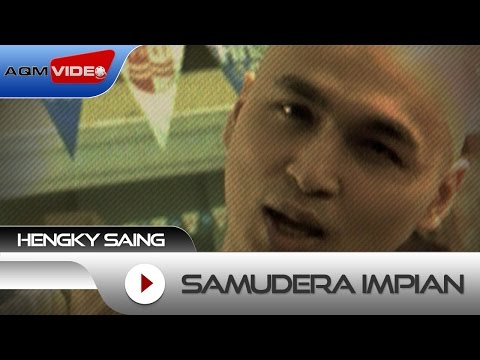 Hengky Saing - Samudera Impian | Official Video