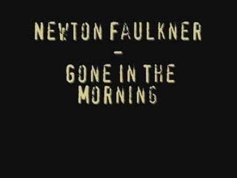 Newton Faulker - Gone In The Morning